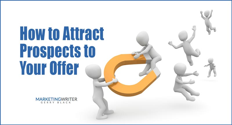 How to Attract Prospects to Your Offer