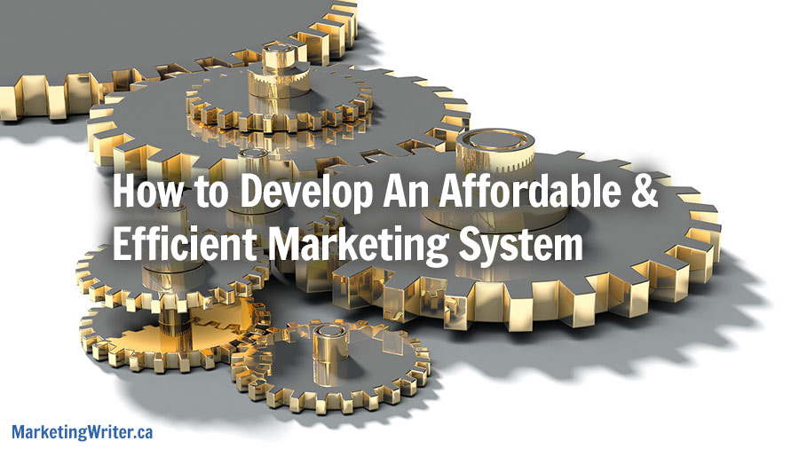 How to Develop An Affordable and Efficient Marketing System