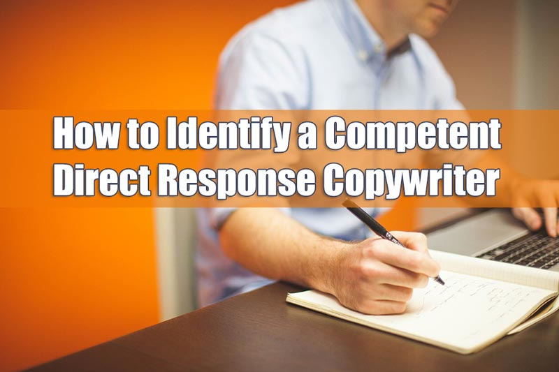 How to Identify a Competent Direct Response Copywriter