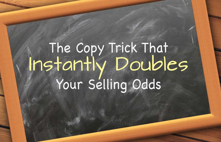 The Copywriting Trick That Doubles Your Selling Odds