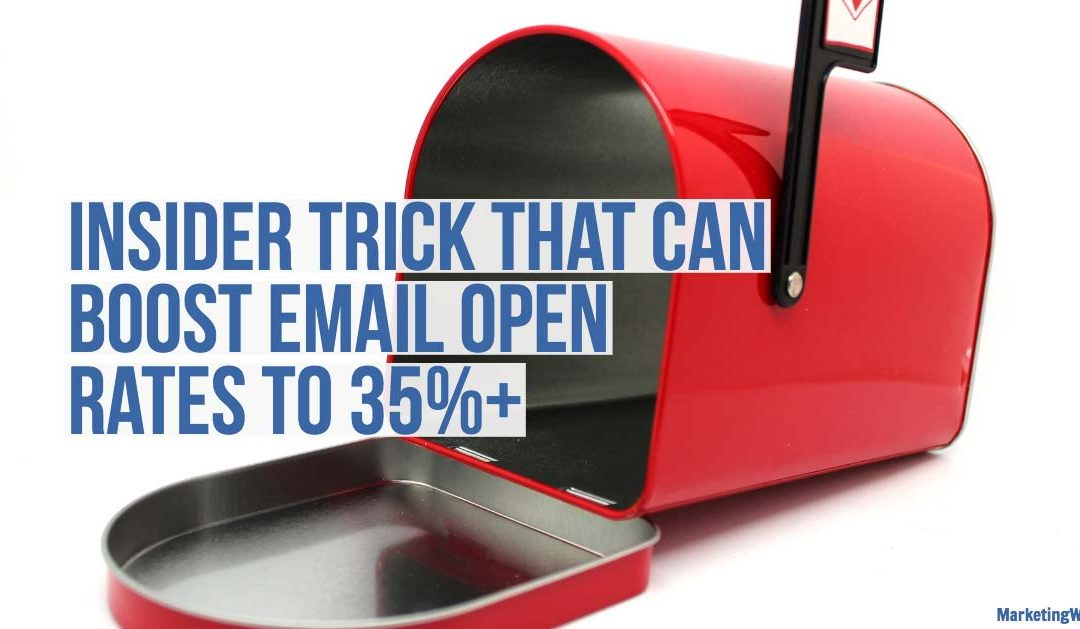 Insider Trick That Can Boost Email Open Rates To 35%+
