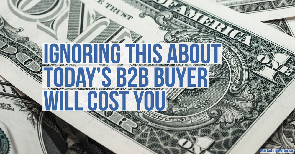 Ignoring THIS About Today's B2B Buyer Will Cost You