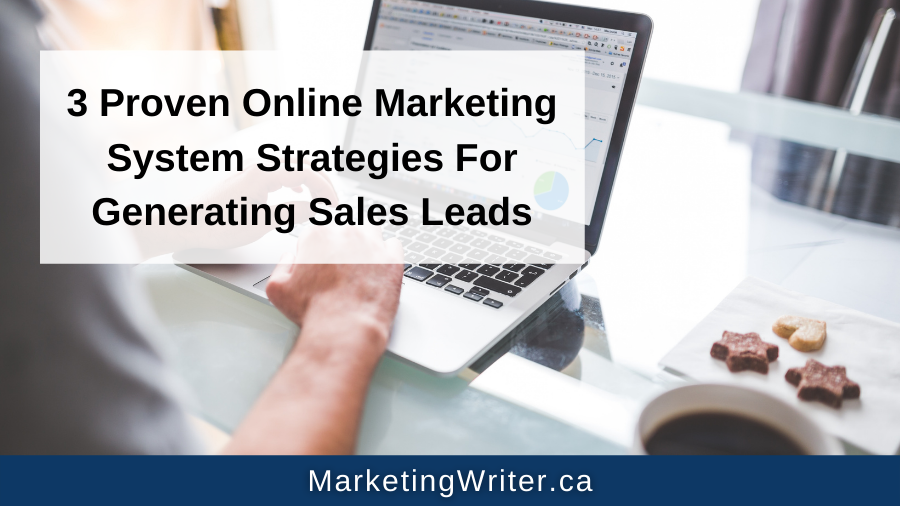 3 Proven Online Marketing System Strategies For Generating Sales Leads